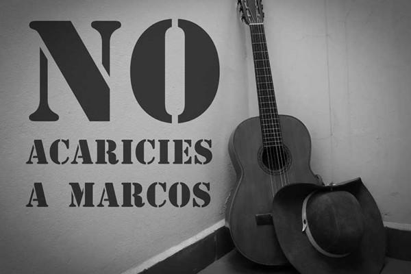 No Acaricies a Marcos