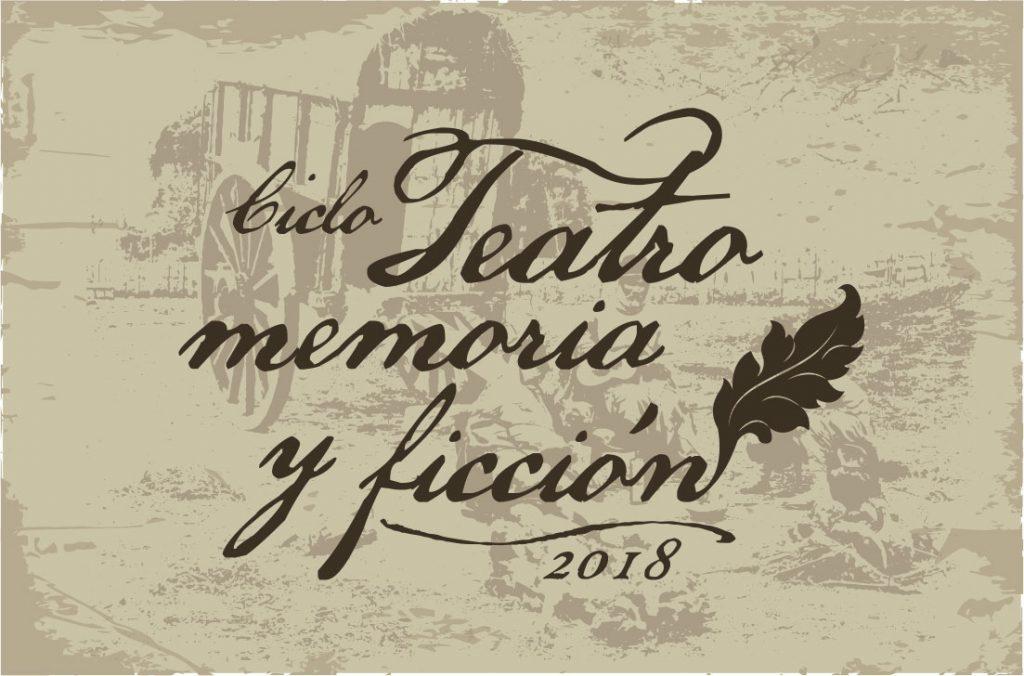 Lee más sobre el artículo Ciclo Teatro Memoria y Ficción