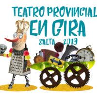«Teatro Provincial en Gira – Salta 2019»: Estas son las obras seleccionadas